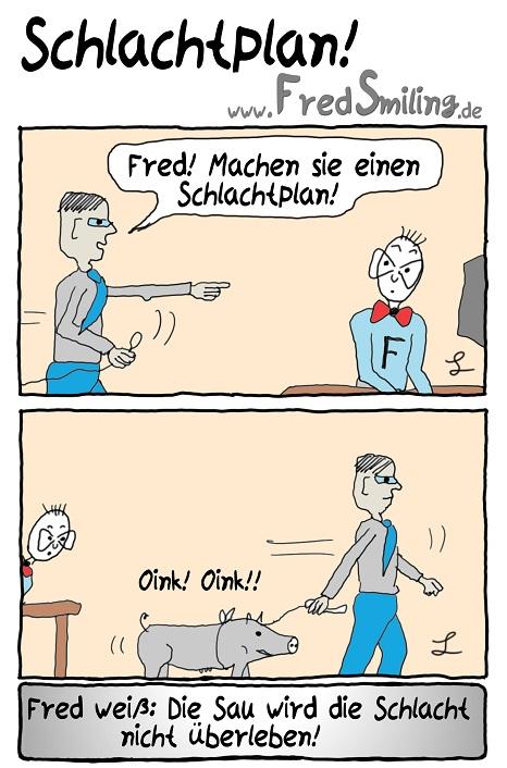 FredSmiling Comic Spass schlachtplan